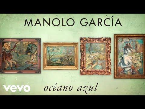 Manolo Garcia - Océano Azul (Lyric Video)