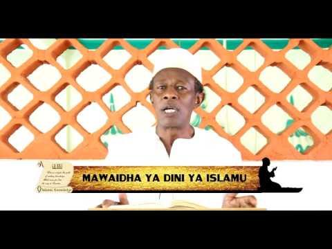 Mawaidha ya Dini ya kiislamu: Nguzo za dini ya Kiislamu an Maalim Shaffy Yakub H.S.C