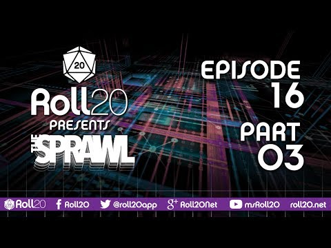 The Sprawl - Ep 16.3 | Operation Liquid Assets | Roll20 Games Master Series