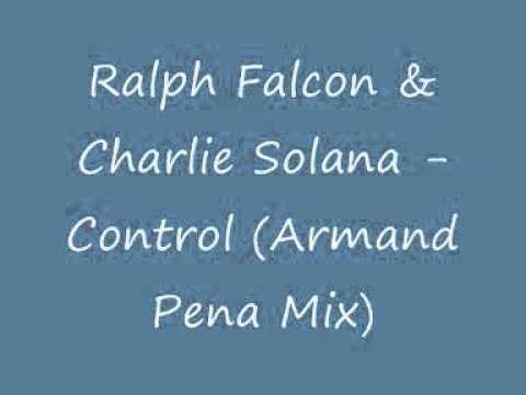 Ralph Falcon & Charlie Solana Control Armand Pena Mix