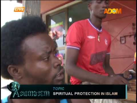 Spiritual protection in Islam - Asumasem on Adom TV (20-8-18)