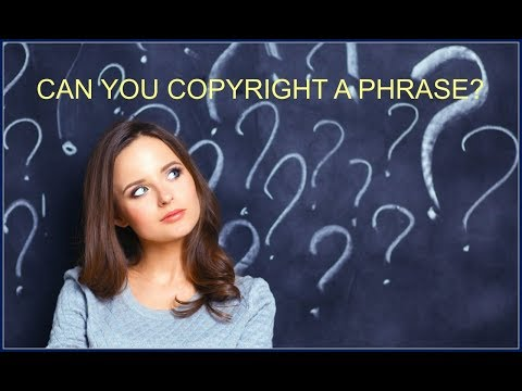 can you copyright a phrase youtube
