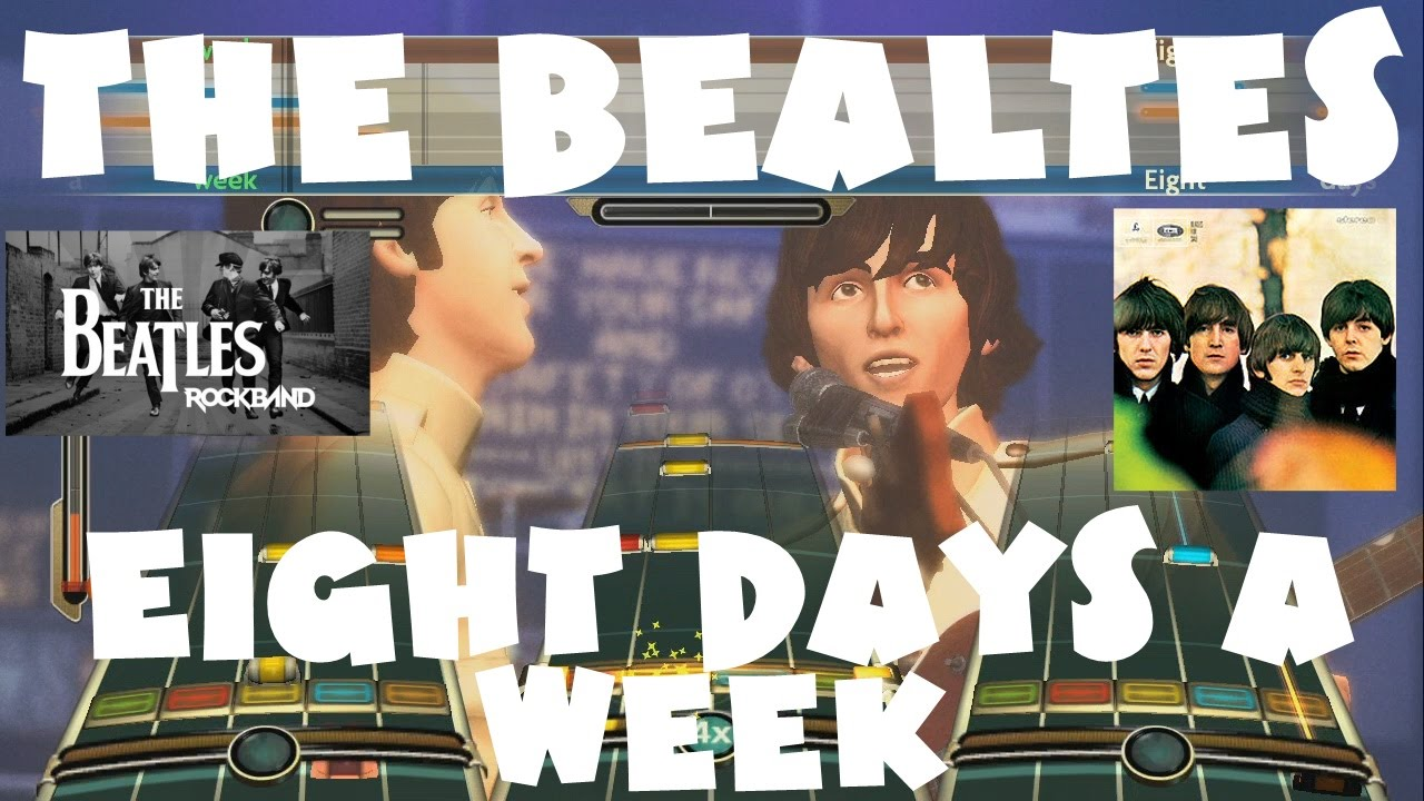 The Beatles - Eight Days a Week - The Beatles: Rock Band Expert Full Band  (REMOVED AUDIO)