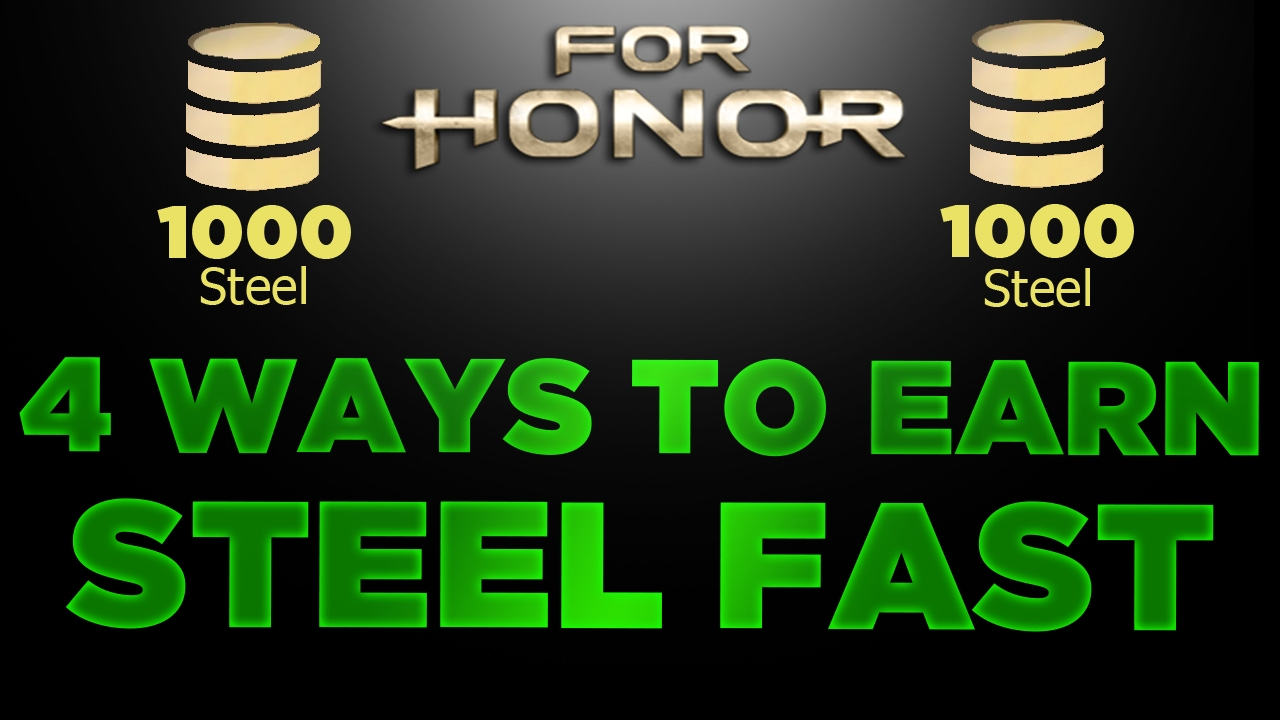 4 Ways to earn STEEL FAST in For Honor