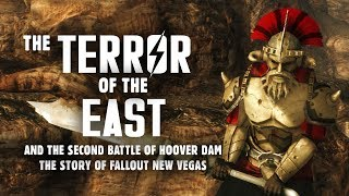 The Story of Fallout New Vegas Part 8: The Terror of the East & The Battle for Hoover Dam