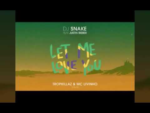 MC LIVINHO & TROPKILLAZ REMIX DJ SNAKE - LET ME LOVE YOU