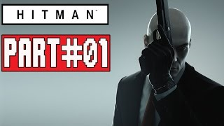 HITMAN Episode 1 Gameplay Walkthrough Part 1 (PS4) - No Commentary (FULL GAME)