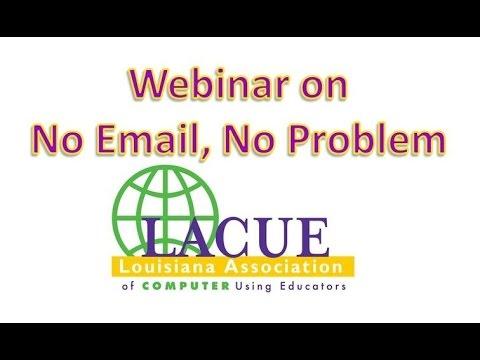 LACUE Webinar No Email, No Problem