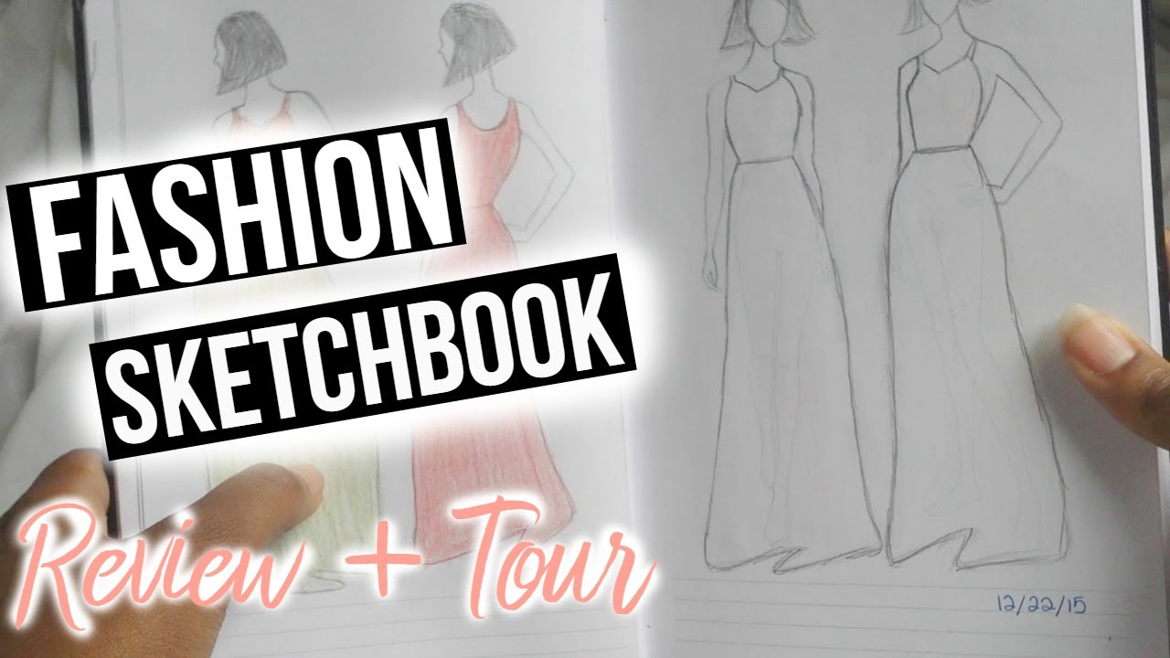 Fashion Design Sketch Book Review Tour Fashion Sketchbook Youtube
