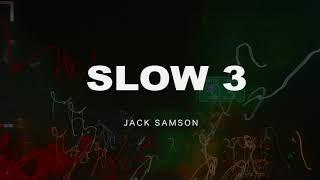 Jack Samson - Slow 3 (audio)