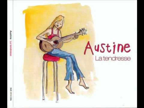 Austine - La tendresse