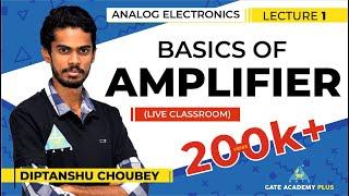 Analog Electronics | Basics of Amplifier (Lecture 1)