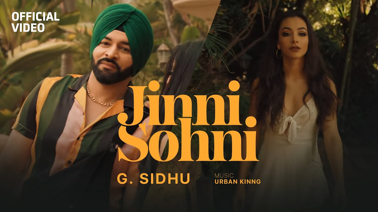 Download G. Sidhu - Jinni Sohni (Official Video)   Urban Kinng   Latest Punjabi Songs 2021