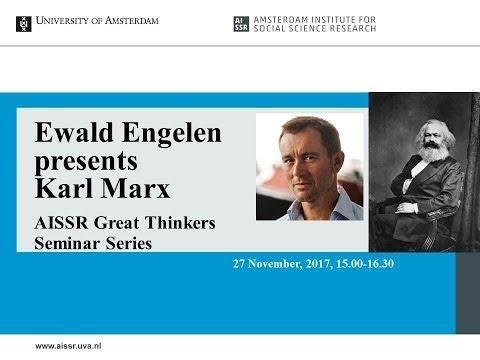 University of Amsterdam | Ewald Engelen presents Karl Marx | AISSR Great Thinkers