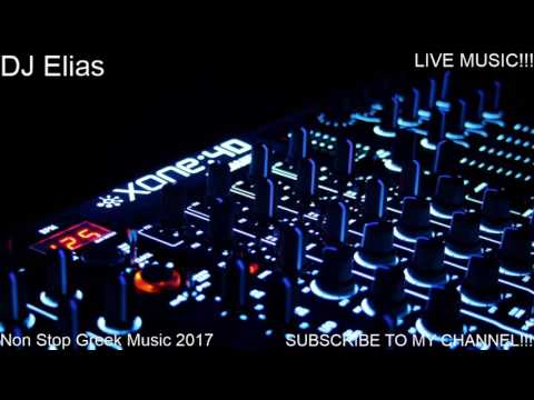 Non Stop Greek Music 2017 Live by DJ Elias
