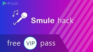 how to get free VIP pass in smule 4.5.9    ROOT    100% working