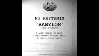 Nu Rhythmix - Babylon (Into A Groove) (Alex Romano Re-Work)