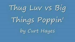 Thug Luv vs Big Things Poppin