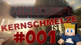MINECRAFT: KERNSCHMELZE ☆ #01 - WAS ZUM F*CK ☆ Let