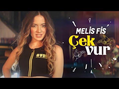 Melis Fis - Çek Vur (Official Video)
