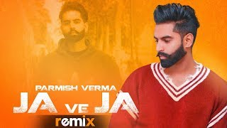 Ja Ve Ja (Remix) | Parmish Verma | Latest Remix Songs 2019 | Speed Records