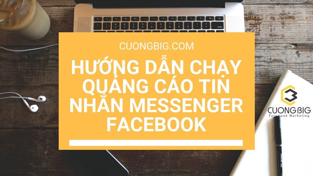 Hướng Dẫn Chạy Quảng Cáo Tin Nhắn Messenger Facebook