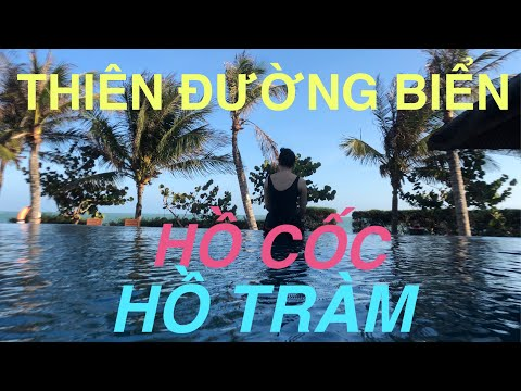 THIÊN ĐƯỜNG BIỂN HỒ CỐC HỒ TRÀM | HO TRAM HO COC BEACH | VAN TRAVEL