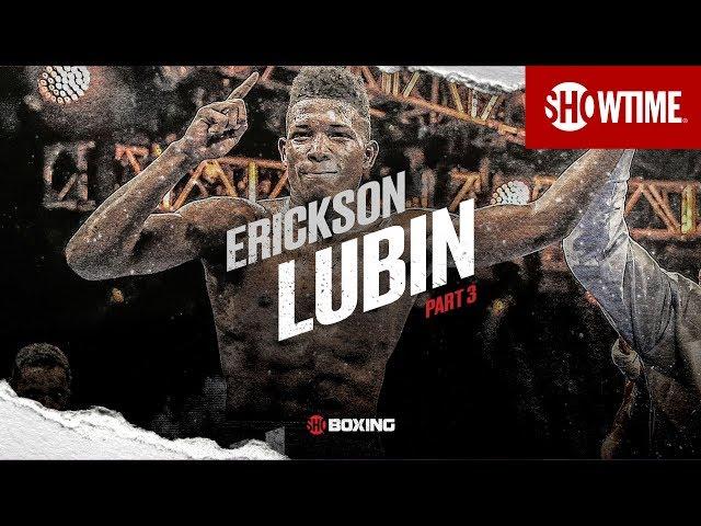 Erickson Lubin   Part 3   Lubin vs. Attou   SHOWTIME CHAMPIONSHIP BOXING