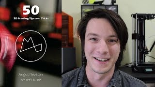 50 3d printing tips and tricks