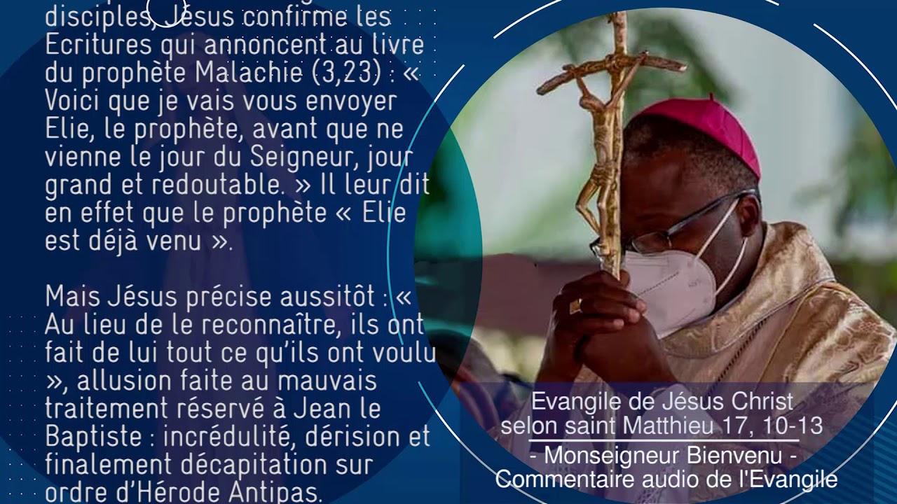 Evangile de Jésus Christ selon st Matthieu 17,10-13. Mgr Bienvenu  -Commentaire audio de l'Evangile - YouTube