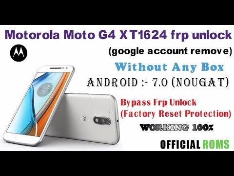 Motorola Moto G4 XT1624 Frp unlock (Google Account Remove)