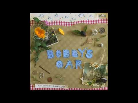 Bobby's Oar - Not What I'm Looking For (full album)