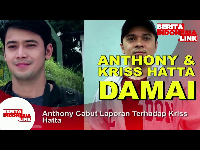 Anthony dan Kriss Hatta berdamai,
