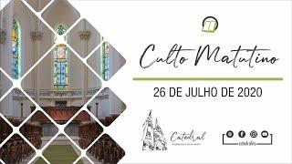 Culto Matutino   Igreja Presbiteriana do Rio   26.07.2020