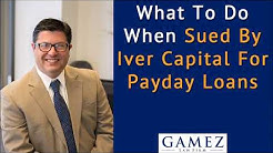 What To Do If Sued By Iver Capital For Payday Loan Debt In California