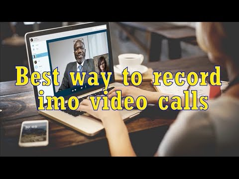 How to Record imo Video Calls on Android and iPhone?