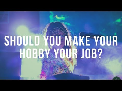 Should you make your hobby your career?