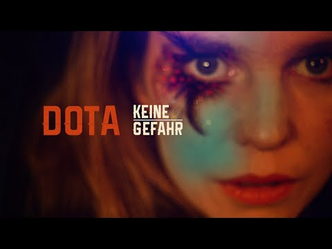 DOTA - Keine Gefahr (offizielles Video)
