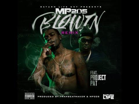 MP205 - Blowin Remix Ft Project Pat (2017) W/ Lyrics