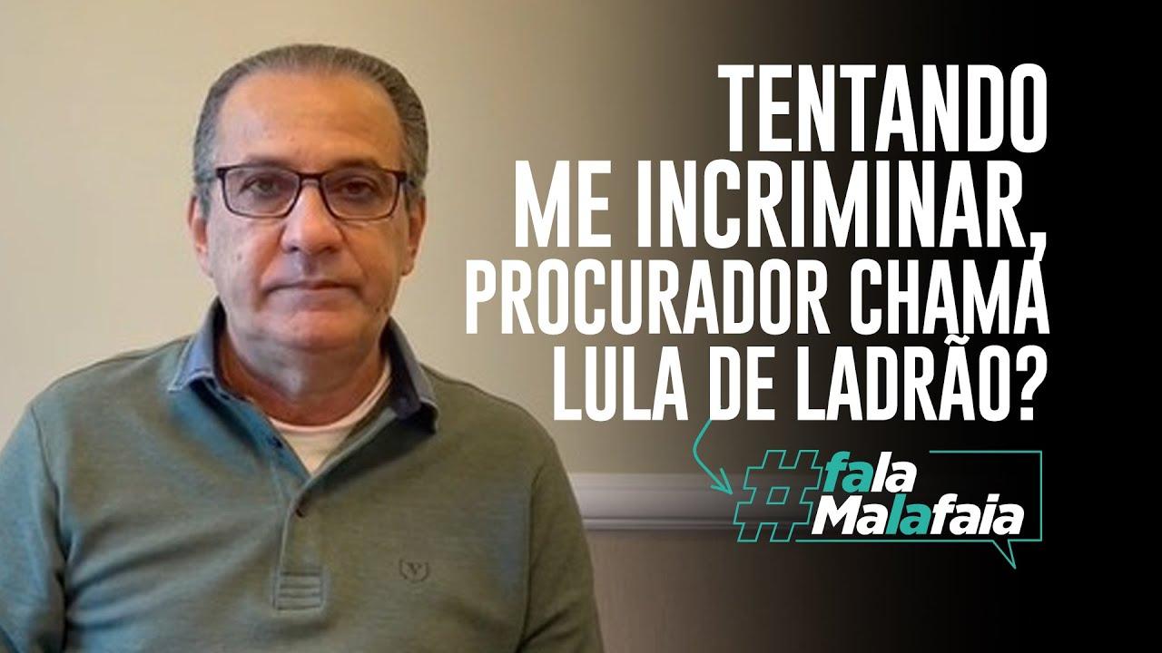 Tentando me incriminar, procurador chama Lula de ladrão?