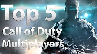 top 5 multiplayers in call of duty cod 4 waw mw2 bo mw3 bo2 ghosts aw