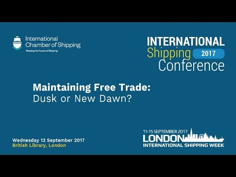 ICS INTERNATIONAL SHIPPING CONFERENCE 2017 PANEL 3 - Maintaining Free Trade