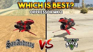 GTA 5 OPPRESSOR MK 2 VS GTA SAN ANDREAS OPPRESSOR MK 2 : WHICH IS BEST?