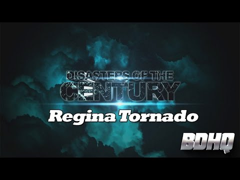 Regina Tornado - Disasters of the Century