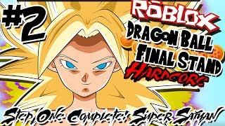 STEP 1 COMPLETE: SUPER SAIYAN! | Roblox: Dragon Ball Final Stand HARDCORE - Episode 2