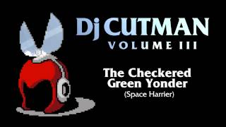Dj CUTMAN - The Checkered Green Yonder (Space Harrier Remix) - Volume III