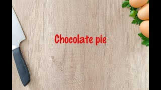 How to cook - Chocolate pie