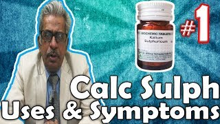 Calcarea Sulph (Part -1) - Uses and Symptoms in Homeopathy by Dr. P.S. Tiwari