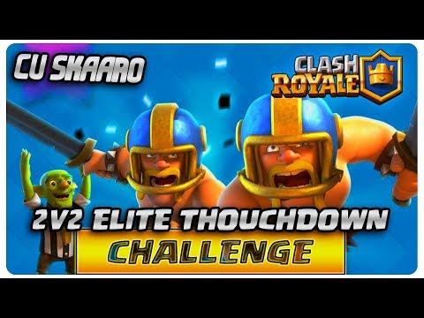 Clash Royale cu Skaaro | 2v2 ELITE Touchdown Challenge