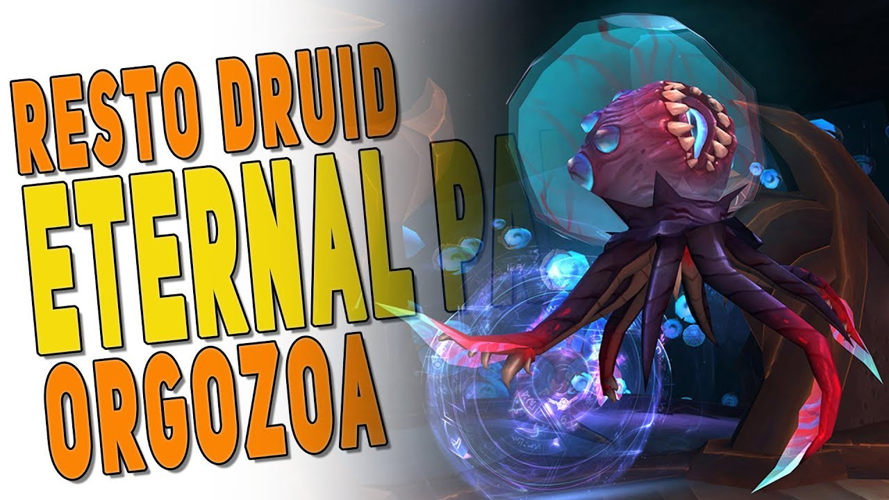 BfA 8 2 Heroic `Orgozoa` - Resto Druid PoV | Eternal Palace - Battle for  Azeroth
